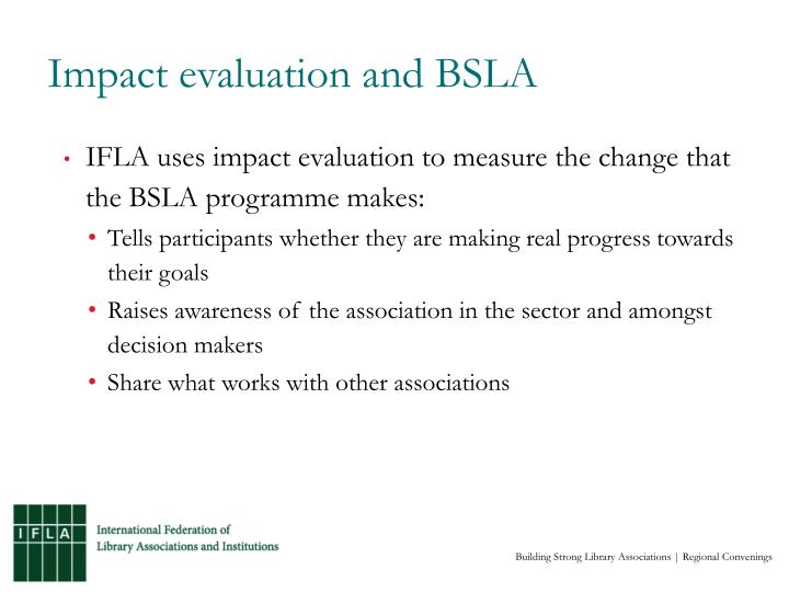 Impact evaluation and BSLA