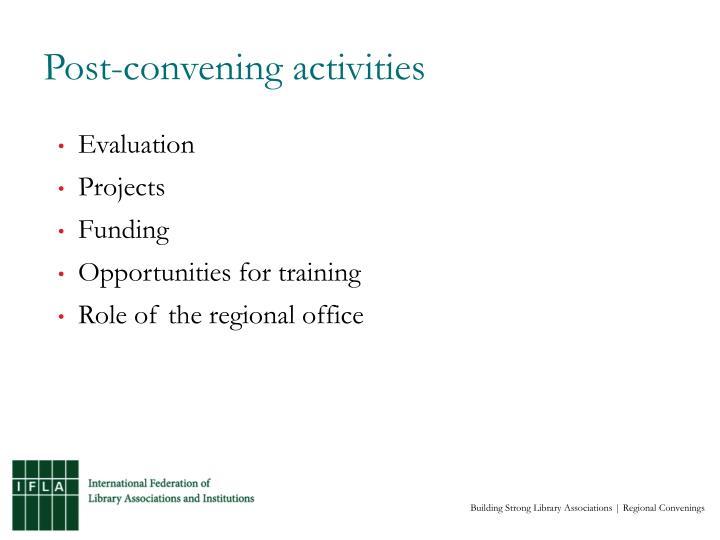 Post-convening activities