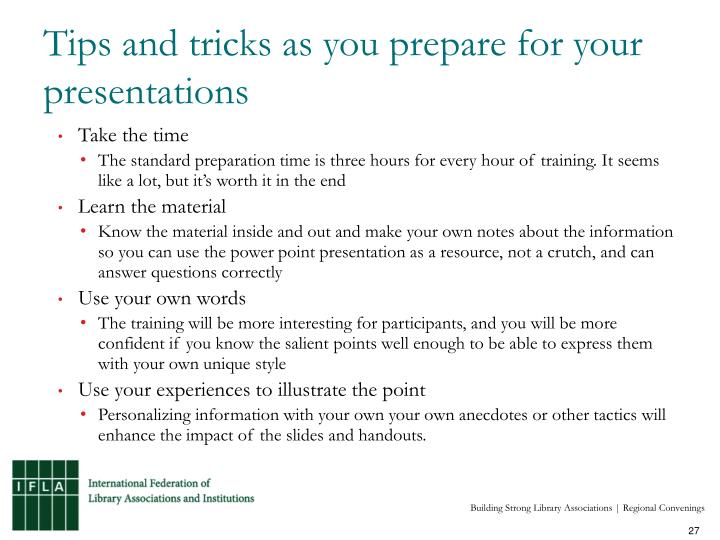 Tips and tricks as you prepare for your presentations