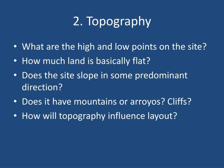 2. Topography
