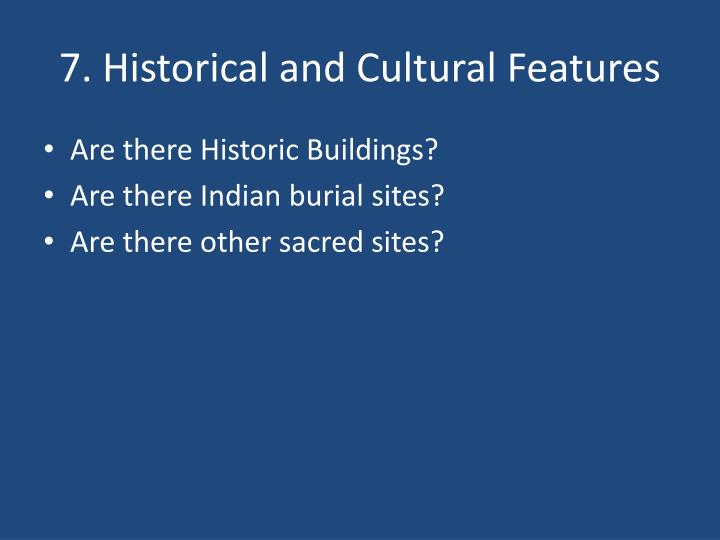 7. Historical and Cultural Features