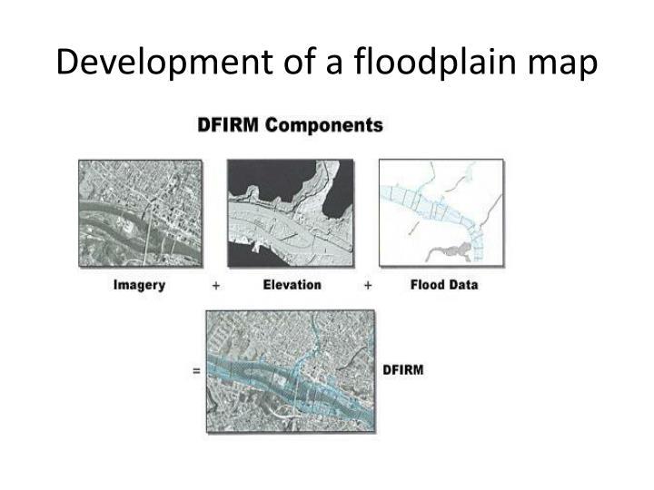 Development of a floodplain map