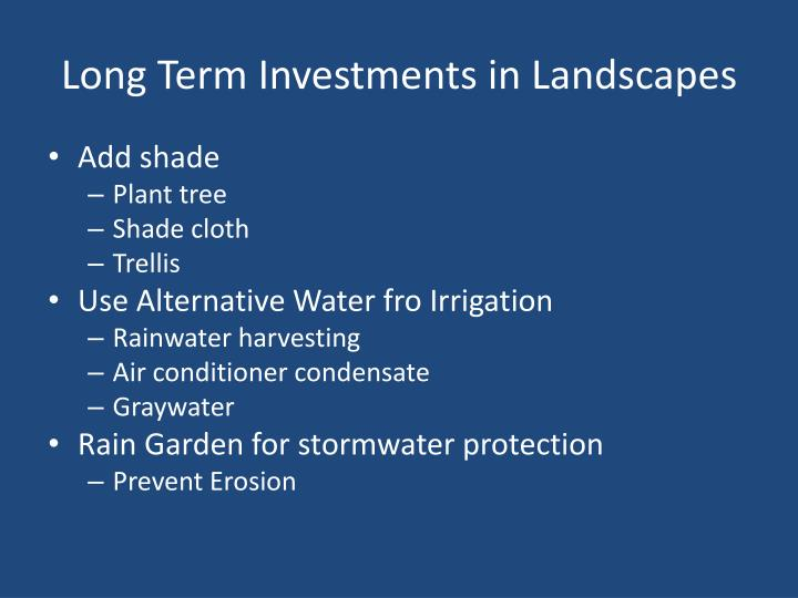 Long Term Investments in Landscapes