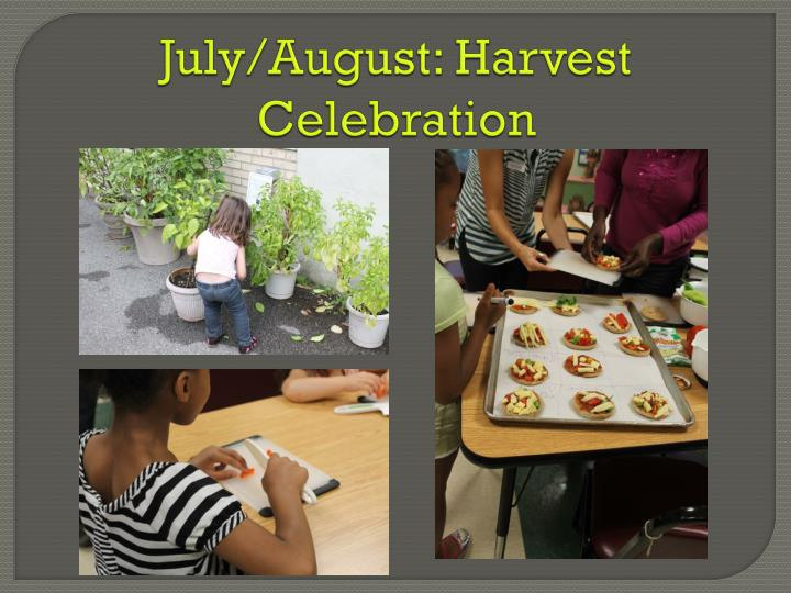 July/August: Harvest Celebration