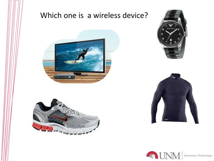 Which one is  a wireless device?