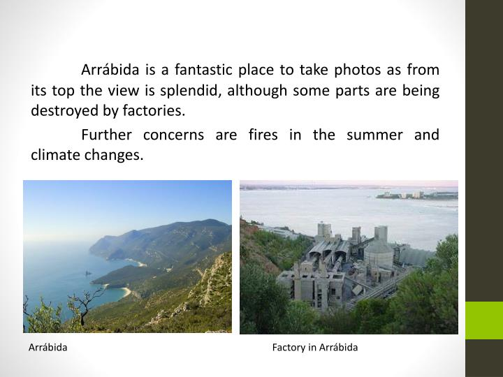 Arrábida is a fantastic place to take photos as from its top the view