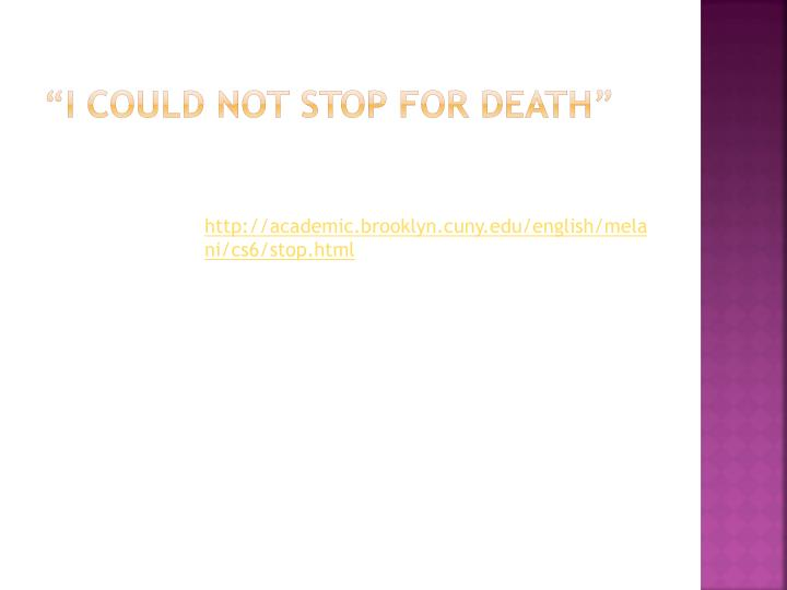 """""""I could not stop for Death"""""""