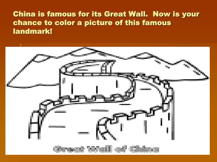 China is famous for its Great Wall.  Now is your chance to color a picture of this famous landmark!