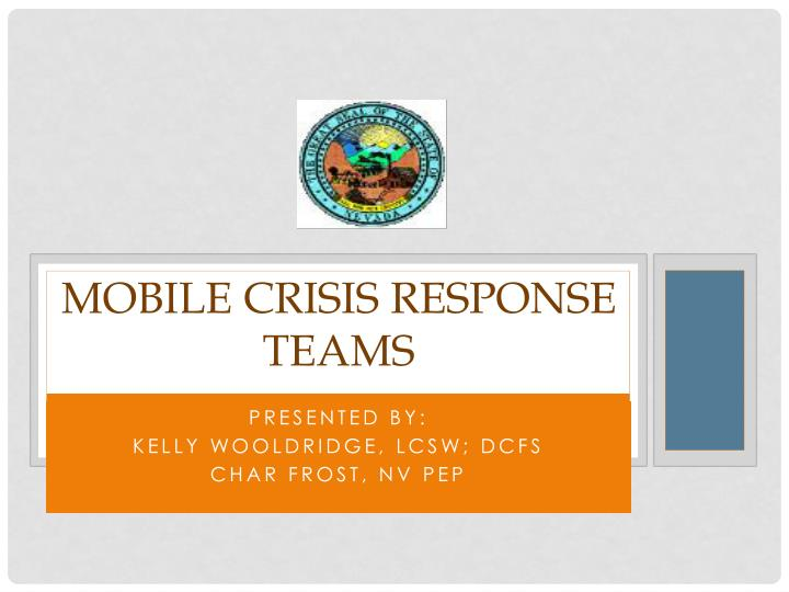 Mobile crisis response teams