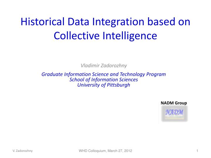 Historical data integration based on collective intelligence