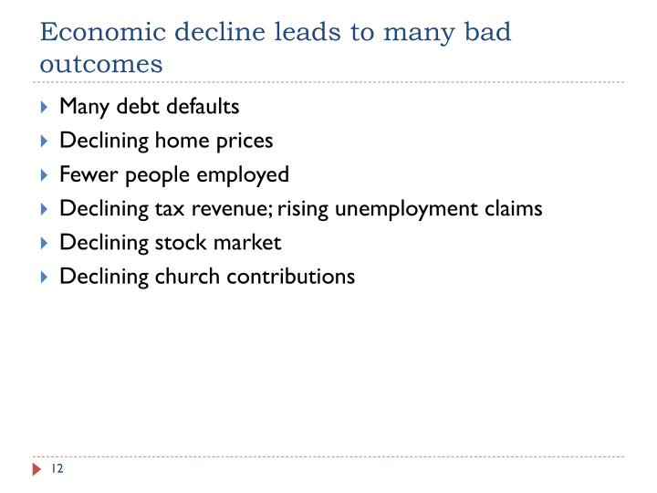 Economic decline leads to many bad outcomes