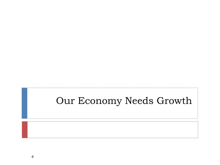 Our Economy Needs Growth