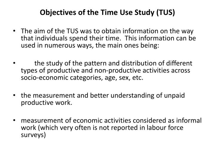 Objectives of the Time Use Study (TUS)