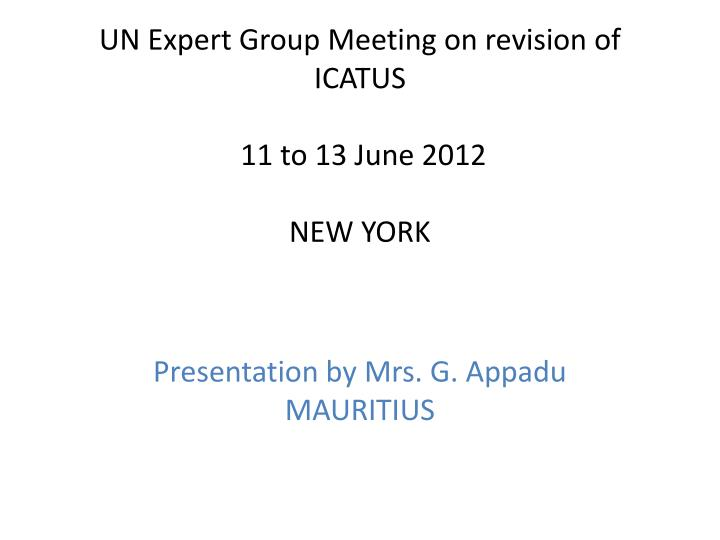 Un expert group meeting on revision of icatus 11 to 13 june 2012 new york