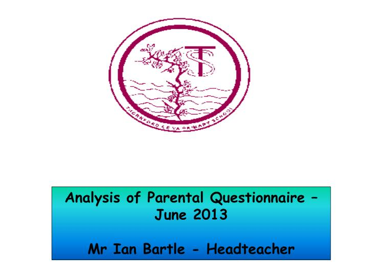 Analysis of Parental Questionnaire – June