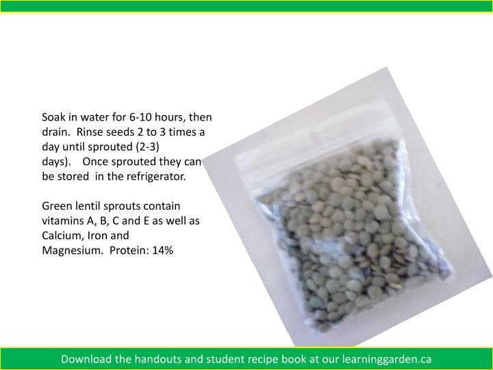 Soak in water for 6-10 hours, then drain.  Rinse seeds 2 to 3 times a day until sprouted (2-3) days).    Once sprouted they can be stored  in the refrigerator.