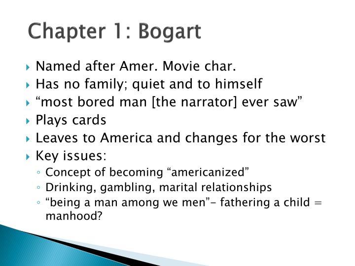 Chapter 1: Bogart