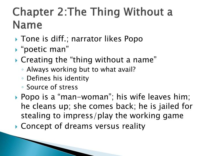 Chapter 2:The Thing Without a Name