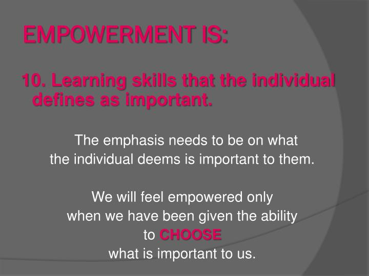 EMPOWERMENT IS: