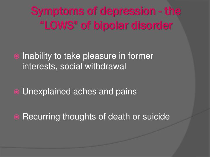 "Symptoms of depression - the ""LOWS"" of bipolar disorder"