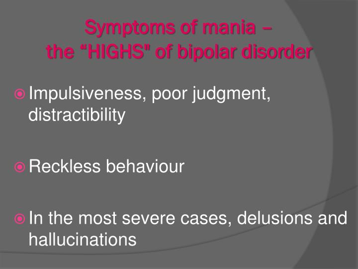 Symptoms of mania –