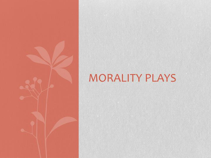 Morality plays