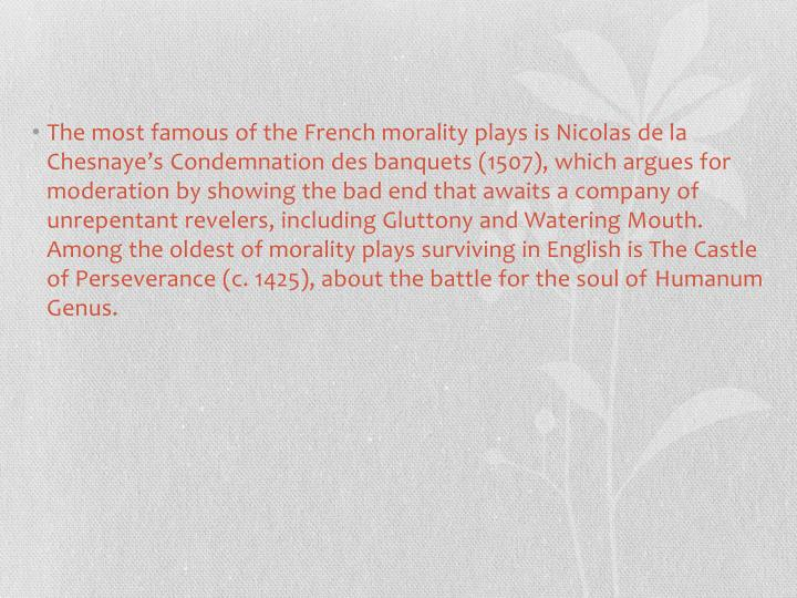 The most famous of the French morality plays is Nicolas de la