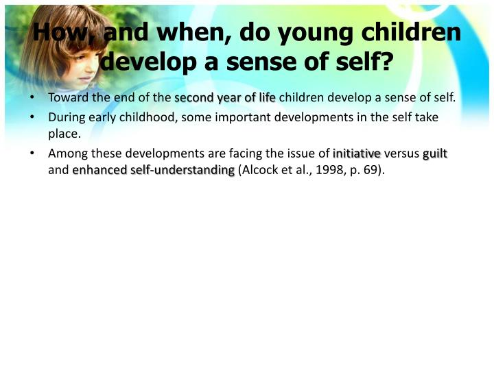 How, and when, do young children develop a sense of self?