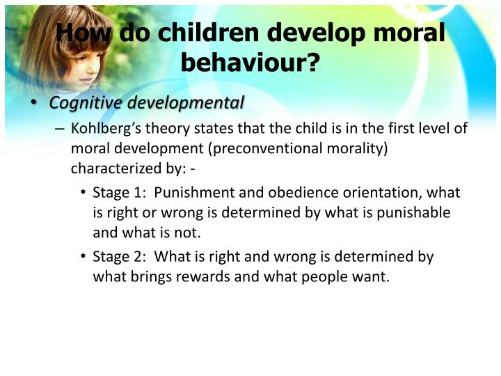 How do children develop moral behaviour?