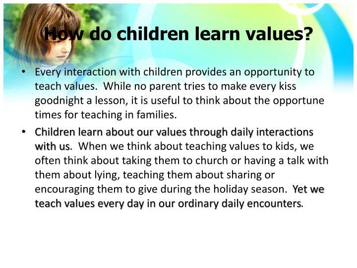 How do children learn values?