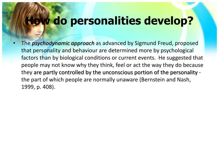 How do personalities develop?