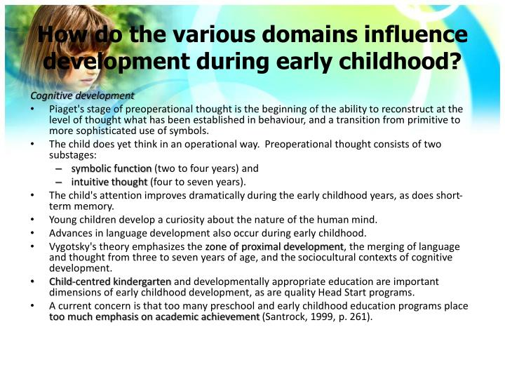 How do the various domains influence development during early childhood?