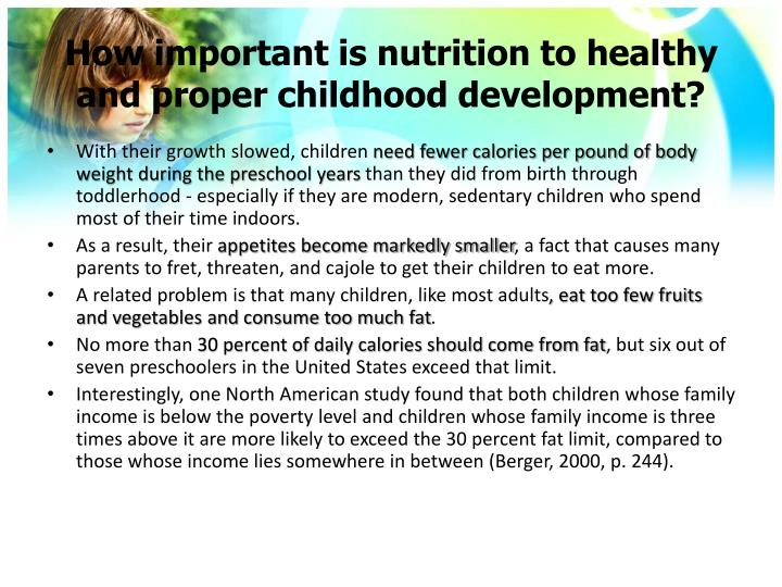 How important is nutrition to healthy and proper childhood development?