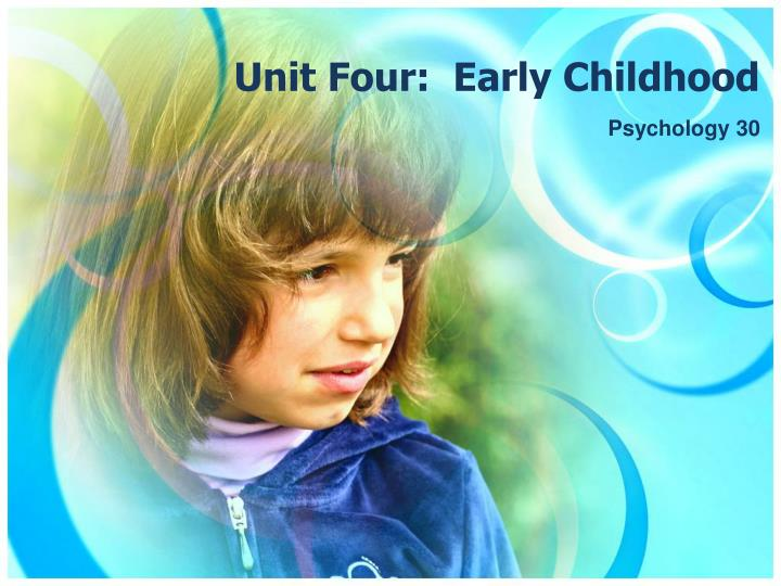 Unit four early childhood