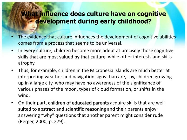 What influence does culture have on cognitive development during early childhood?