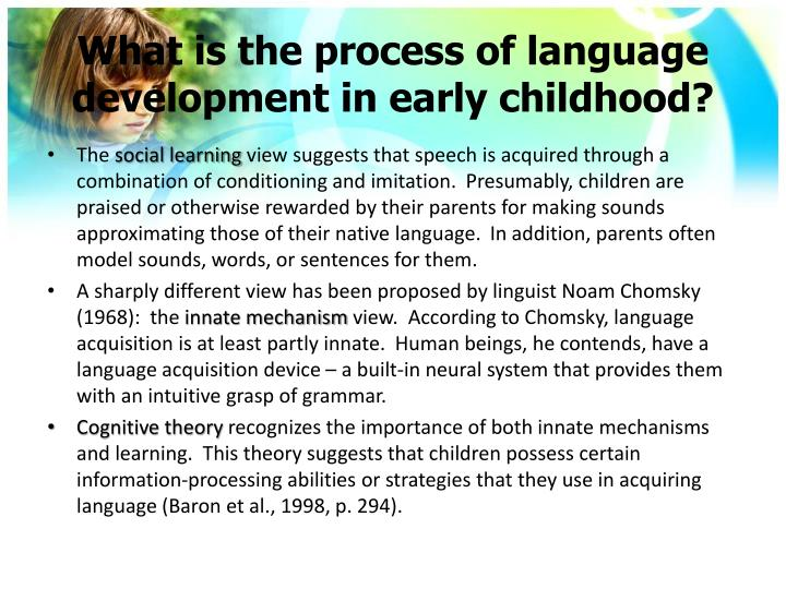 What is the process of language development in early childhood?