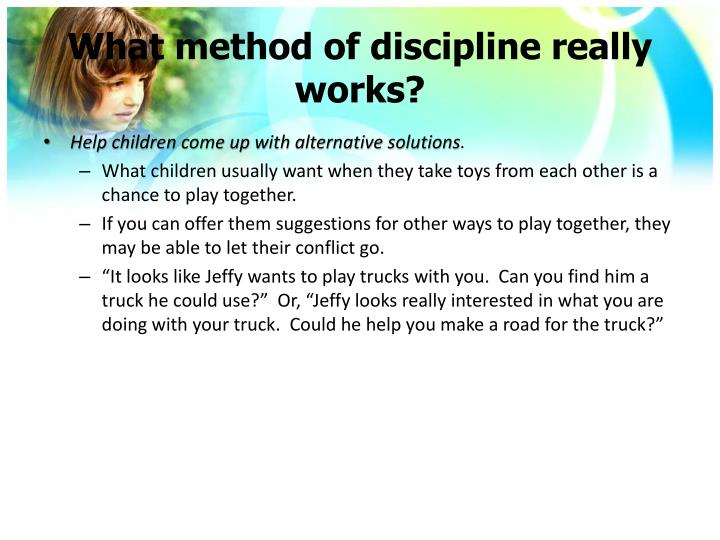 What method of discipline really works?