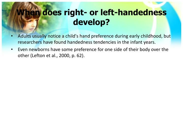 When does right- or left-handedness develop?
