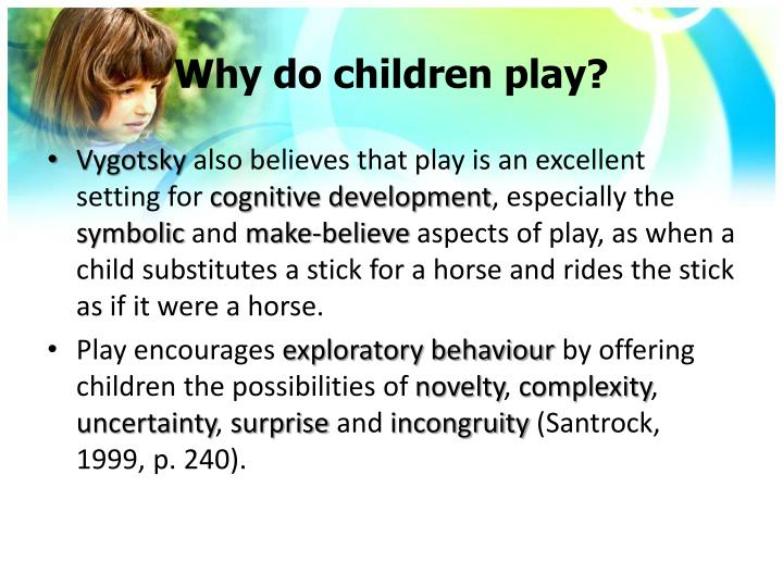 Why do children play?