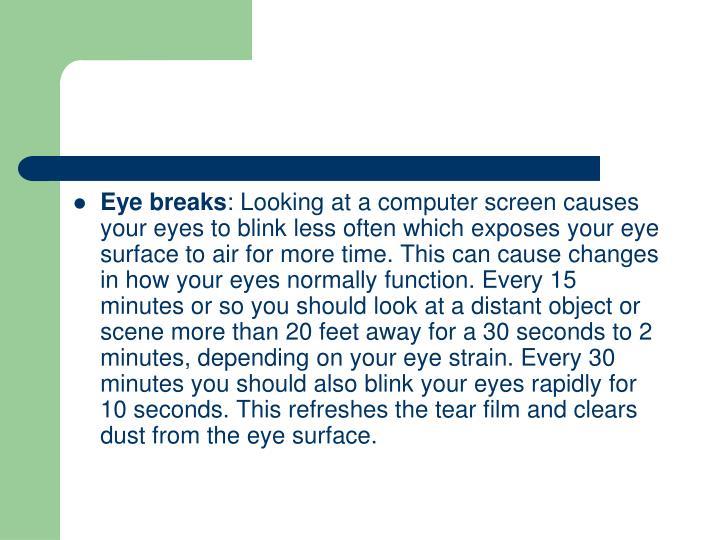 Eye breaks