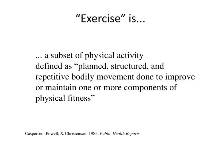 """Exercise"" is..."