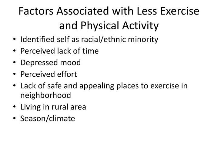 Factors Associated with Less Exercise and Physical Activity
