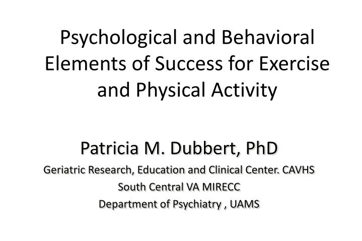 Psychological and behavioral elements of success for exercise and physical activity