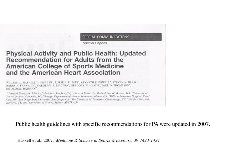 Public health guidelines with specific recommendations for PA were updated in 2007.