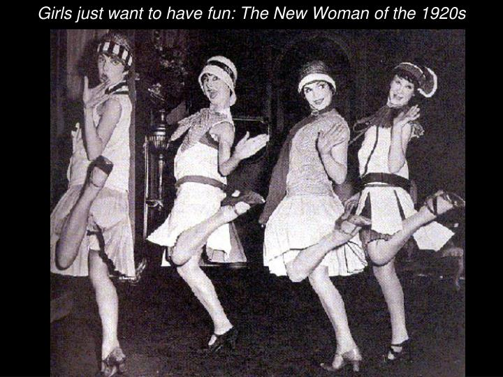 Girls just want to have fun: The New Woman of the 1920s