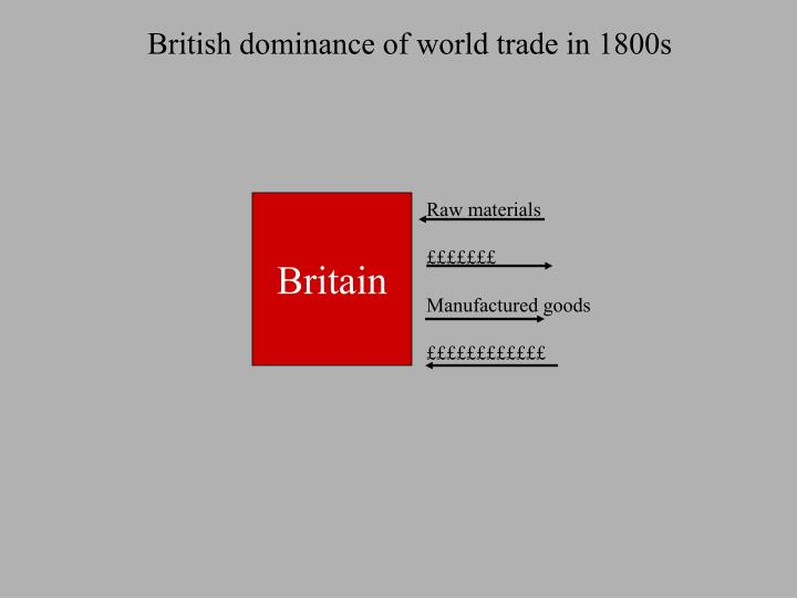 British dominance of world trade in 1800s