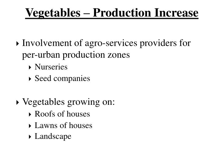 Vegetables – Production Increase