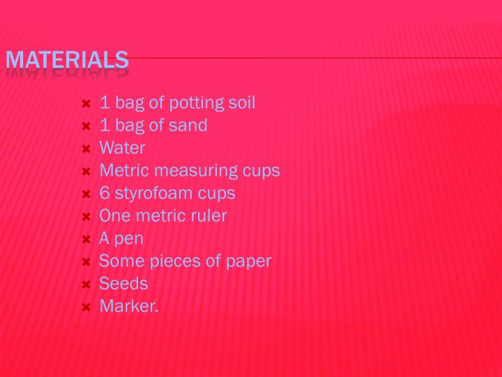 1 bag of potting soil