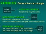 varibles factors that can change