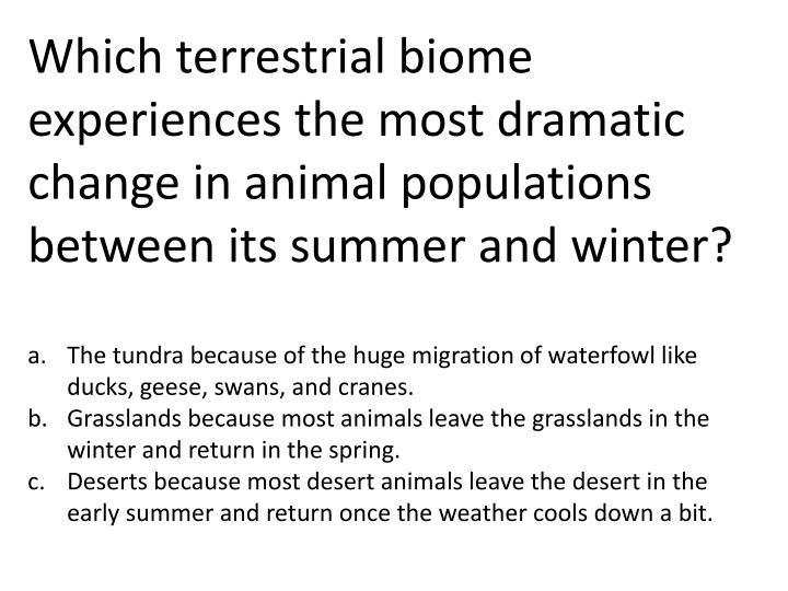 Which terrestrial biome experiences the most dramatic change in animal populations between its summer and winter